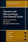 DYNAMICS AND MISSION DESIGN NEAR LIBRATION POINTS Volume II: Fundamentals: The Case of Triangular Libration Points