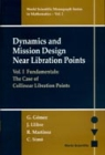 DYNAMICS AND MISSION DESIGN NEAR LIBRATION POINTS Volume I: Fundamentals: The Case of Collinear Libration Points