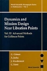 DYNAMICS AND MISSION DESIGN NEAR LIBRATION POINTS Volume III: Advanced Methods for Collinear Points